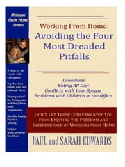 Working From Home: Avoiding The  Four Most Dreaded Pitfalls ebook by Edwards, Paul and Sarah