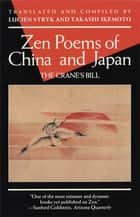 Zen Poems of China and Japan ebook by Lucien Stryk,Takashi Ikemoto