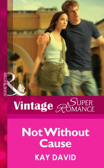 Not Without Cause (Mills & Boon Vintage Superromance) (The Operatives, Book 3) ebook by Kay David