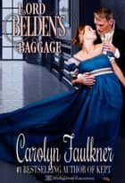 Lord Belden's Baggage ebook by Carolyn Faulkner