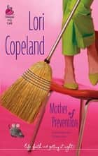 Mother Of Prevention (Mills & Boon Silhouette) eBook by Lori Copeland