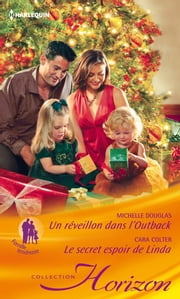 Un réveillon dans l'Outback - Le secret espoir de Linda ebook by Michelle Douglas,Cara Colter