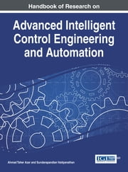 Handbook of Research on Advanced Intelligent Control Engineering and Automation ebook by Ahmad Taher Azar,Sundarapandian Vaidyanathan