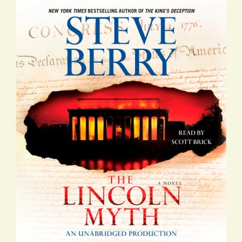 The Lincoln Myth - A Novel luisterboek by Steve Berry