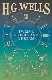 Twelve Stories and a Dream ebook by H. G. Wells