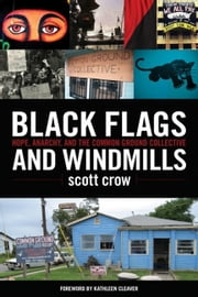 Black Flags And Windmills ebook by Scott Crow