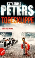Todesklippe - Ein Ostsee-Krimi ebook by Katharina Peters
