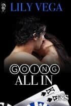 Going All In ebook by Lily Vega