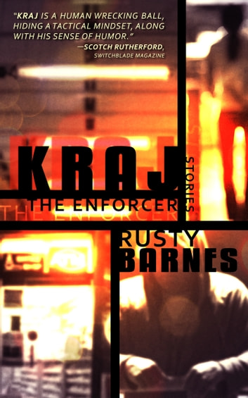 Kraj the Enforcer - Stories ebook by Rusty Barnes