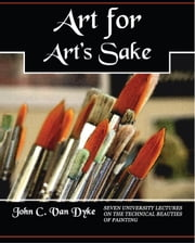 Art for Art's Sake ebook by John C. Van Dyke