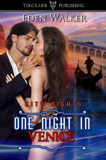 One Night in Venice ebook by Eden Walker