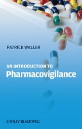 An Introduction to Pharmacovigilance ebook by Patrick Waller