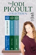 The Jodi Picoult Collection #1 ebook by Jodi Picoult