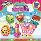Shopkins: Welcome to Shopville ebook by Jenne Simon, Scholastic