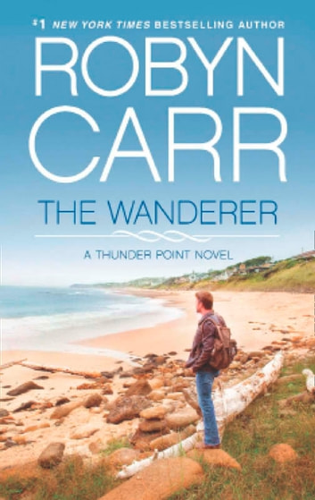 The Wanderer (Thunder Point, Book 1) 電子書 by Robyn Carr