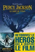 Le Sort du titan - Percy Jackson - tome 3 ebook by Rick Riordan, Mona de Pracontal