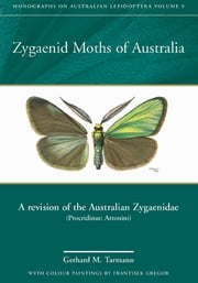 Zygaenid Moths of Australia - A Revision of the Australian Zygaenidae (Procridinae: Artonini) ebook by Gerhard M Tarmann