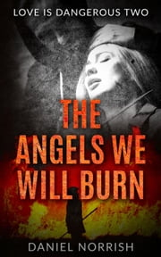 The Angels We Will Burn