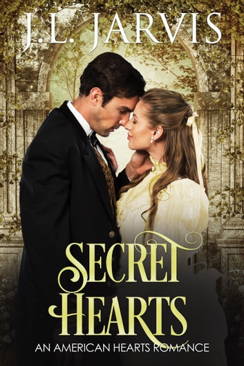 Secret Hearts - An American Hearts Romance ebook by J.L. Jarvis