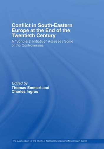 "Conflict in Southeastern Europe at the End of the Twentieth Century - A ""Scholars' Initiative"" Assesses Some of the Controversies ebook by"
