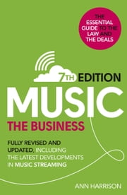 Music: The Business (7th edition) - Fully Revised and Updated, including the latest developments in music streaming ebook by Kobo.Web.Store.Products.Fields.ContributorFieldViewModel
