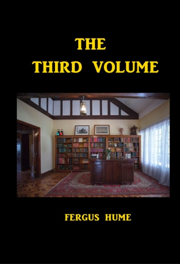The Third Volume ebook by Fergus Hume