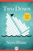 Two Down ebook by Nero Blanc