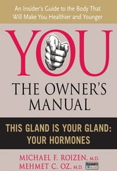This Gland is Your Gland - Your Hormones ebook by Michael F. Roizen,Mehmet C. Oz, M.D.