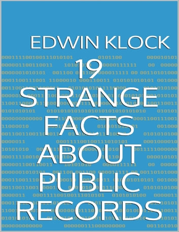 19 Strange Facts About Public Records ebook by Edwin Klock