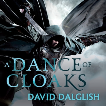 A Dance of Cloaks - Book 1 of Shadowdance audiobook by David Dalglish