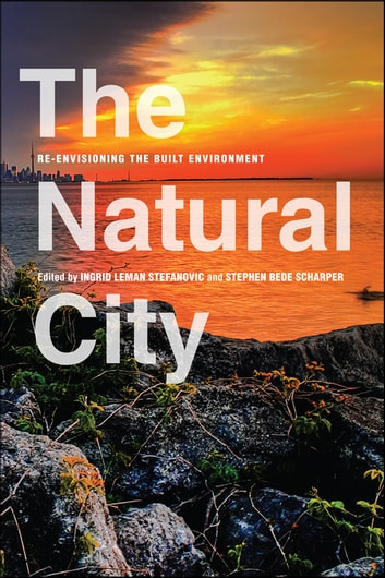 The Natural City - Re-envisioning the Built Environment ebook by