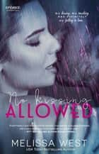 No Kissing Allowed ebook by Melissa West