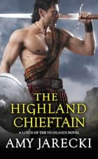 The Highland Chieftain ebook by