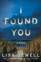 I Found You ebook by A Novel