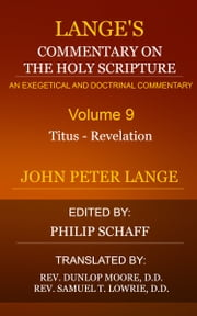 Lange's Commentary on the Holy Scriptures, Volume 9 ebook by Lange, John Peter