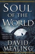 Soul of the World - Book One of the Ascension Cycle ebook by