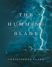 The Humming Blade ebook by Christopher Clark
