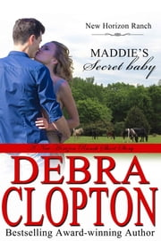 Maddie's Secret Baby ebook by Debra Clopton