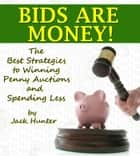 Bids are Money ebook by Jason Miller