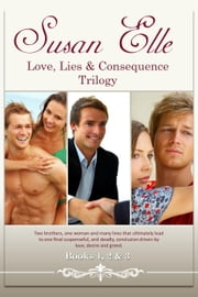 Love, Lies & Consequences Trilogy : Books 1, 2 & 3 ebook by Susan Elle