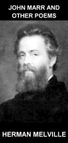 John Marr and Other Poems [con Glosario en Español] ebook by Herman Melville,Eternity Ebooks