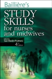 Bailliere's Study Skills for Nurses and Midwives ebook by Sian Maslin-Prothero