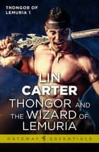 Thongor and the Wizard of Lemuria ebook by Lin Carter