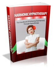 Harmonic Hypnotherapy ebook by Anonymous