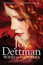 Wind in the Wires: A Woody Creek Novel 4 ebook by Joy Dettman