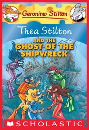 Thea Stilton #3: Thea Stilton and the Ghost of the Shipwreck - A Geronimo Stilton Adventure ebook by Thea Stilton