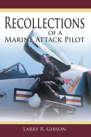 Recollections of a Marine Attack Pilot eBook von Larry R. Gibson