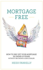 Mortgage Free ebook by Heidi Farrelly