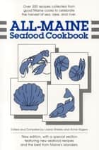 All-Maine Seafood Cookbook eBook by Loana Shibles, Annie Rogers