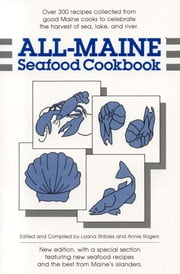 All-Maine Seafood Cookbook ebook by Loana Shibles,Annie Rogers